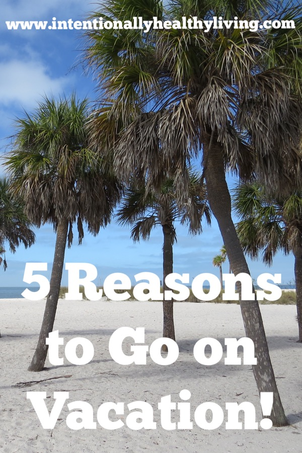 Improve your health-take a vacation. 5 Reasons that taking a vacation is good for you.