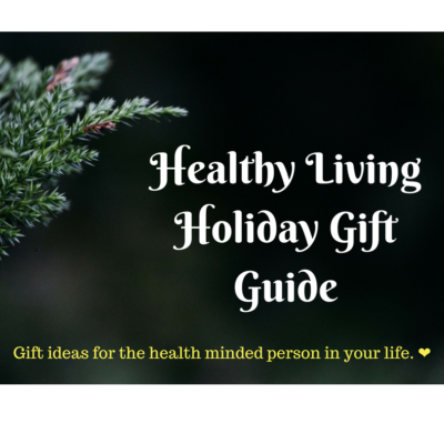 Healthy Living Holiday Gift Guide